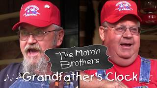 The Moron Brothers - Grandfather Clock Song