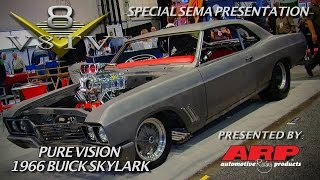 Steve Strope's Pure Vision 1966 Buick Skylark Street Funny Car Project Video SEMA 2015 V8TV