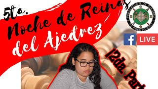 5TA. NOCHE DE REINAS DEL AJEDREZ
