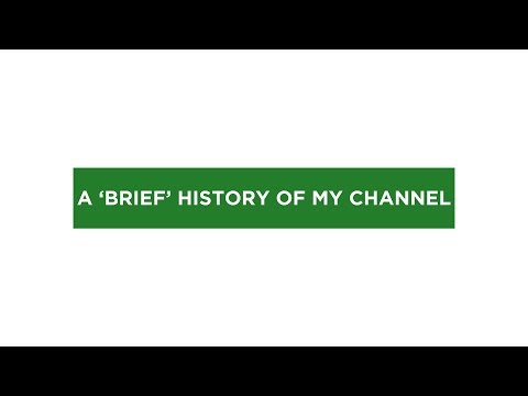 A Brief History of My Channel (50K Subscriber Special)