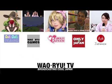 WAO✦RYU! TV|Broadcasting Cool Japan