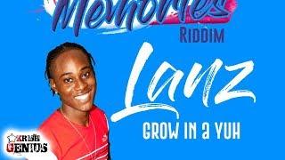 Lanz - Grow In A Yuh (Raw) Dirty Memories Riddim - October 2017