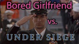 Bored Girlfriend Vs. Under Siege