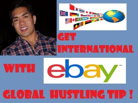 GET INTERNATIONAL W EBAY - GLOBAL HUSTLING!