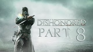 Dishonored (Part 8) - Infected People In The Tunnel