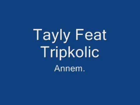 Tripkolic Feat Tayly-Annem
