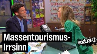 Massentourismus-Irrsinn