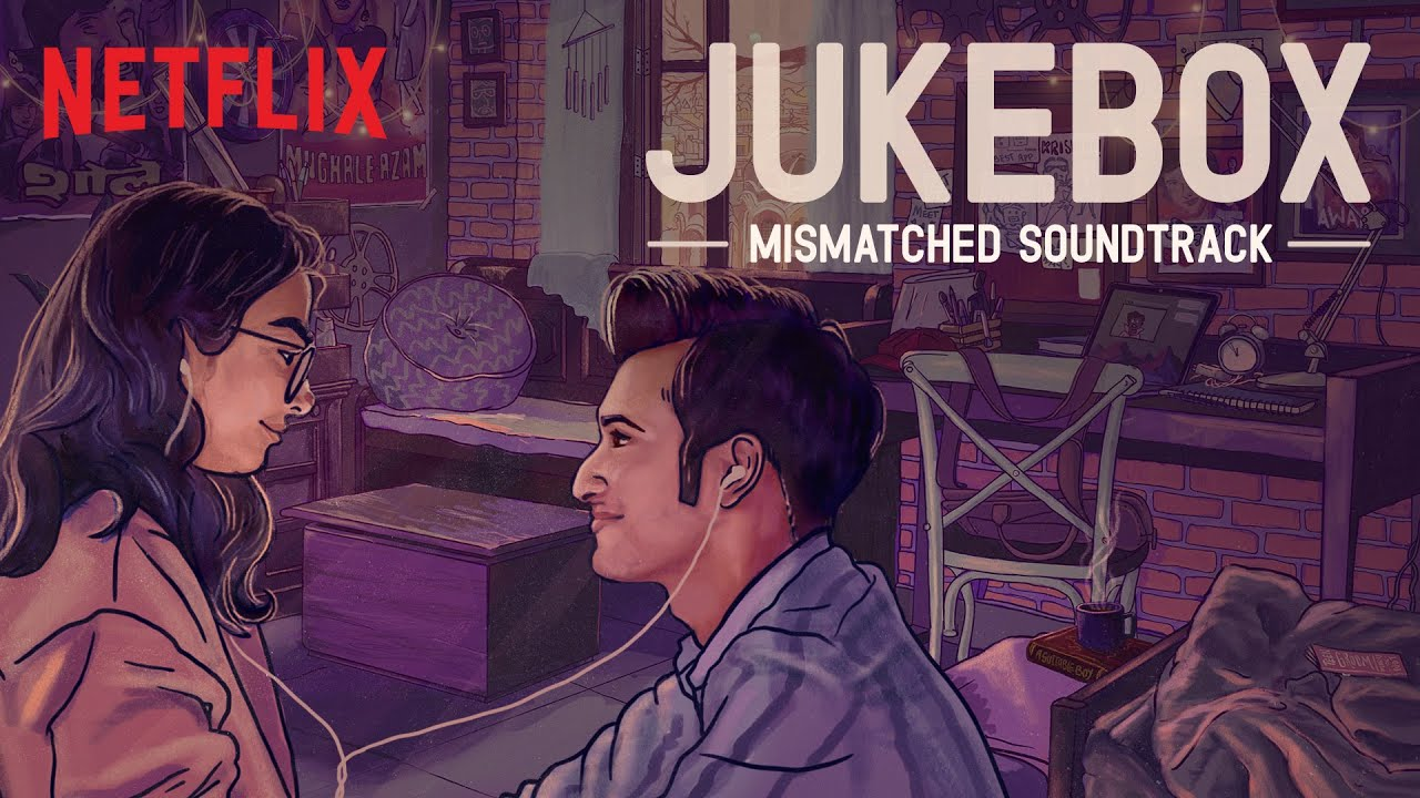 Mismatched Jukebox- All Songs | @Prateek Kuhad, @RITVIZ, @Jasleen Royal | Netflix India