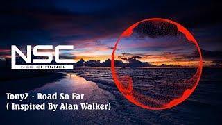 Tonyz Road So Far Inspired By Alan Walker NSC Release.mp3