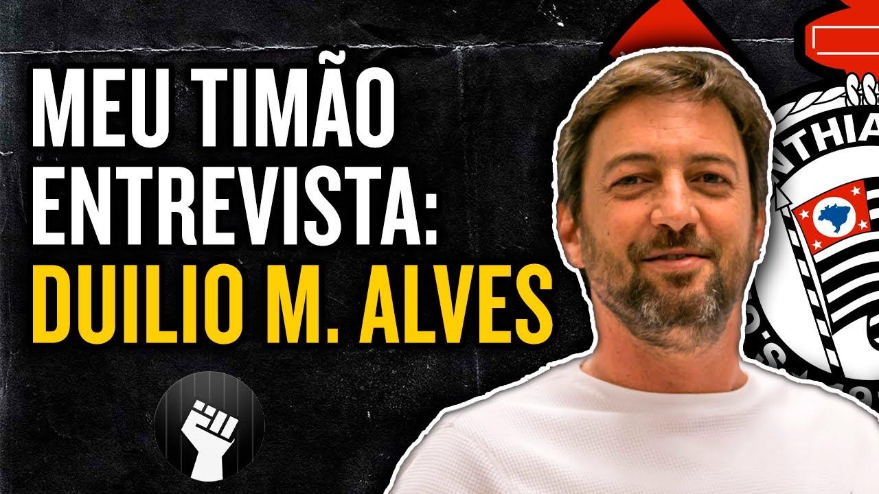 Ao vivo: Meu Timão entrevista Duílio Monteiro Alves, candidato à presidência do Corinthians