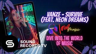 Vanze - Survive (feat.  Neon Dreams)