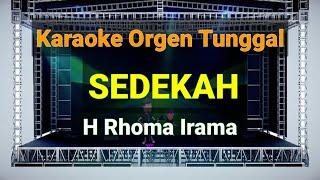 SEDEKAH - H RHOMA IRAMA // KARAOKE ORGEN TUNGGAL