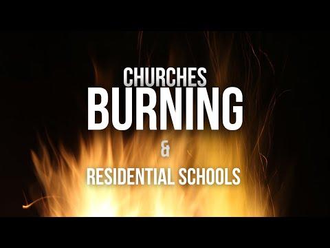 Churches Burning & Residential Schools