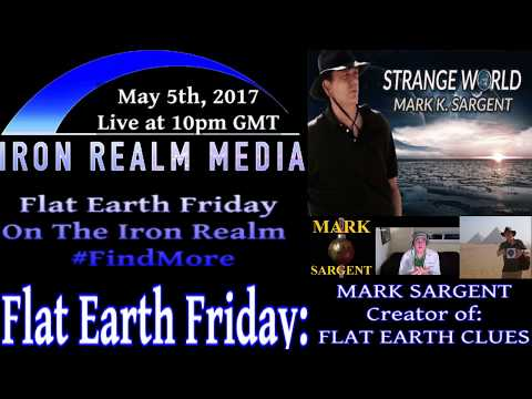 """Flat Earth Friday FringeCast with guest MARK SARGENT -- Creator of, """"Flat Earth Clues"""""""