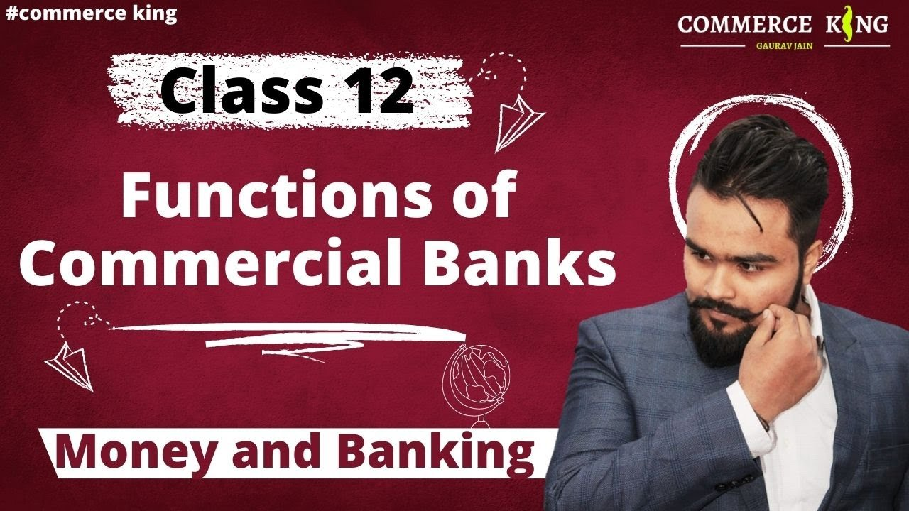 #57, Banking: Commercial bank and functions (Class 12 macroeconomics)