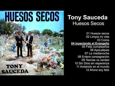 Tony Sauceda – Huesos Secos - Album Completo - 720p