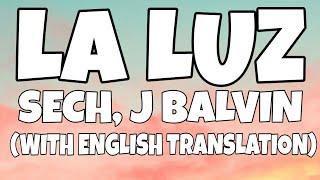 Sech, J Balvin - La Luz (Letra/Lyrics With English Translation)