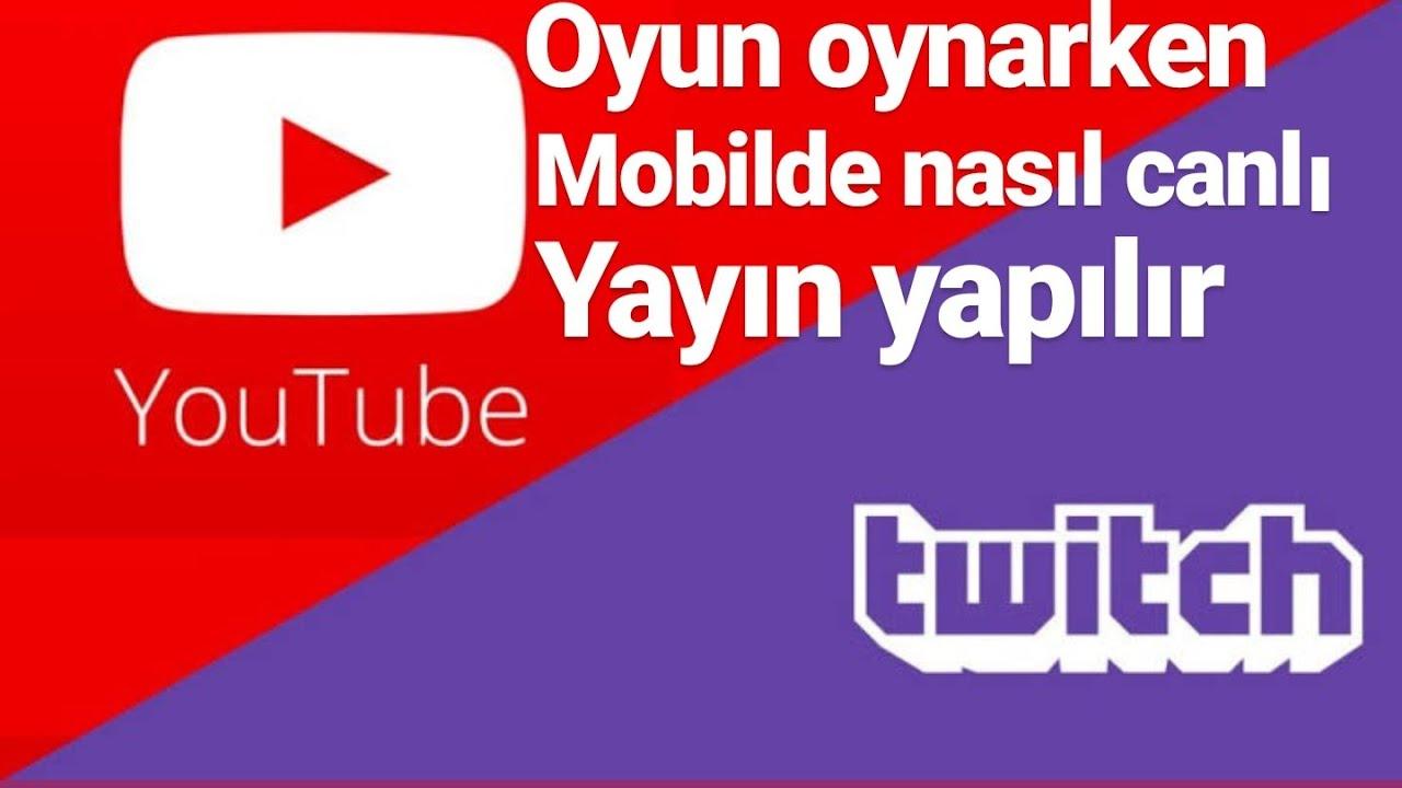 youtube ve twitch canlı yayın nasıl yapılır - mobil oyun yayını!
