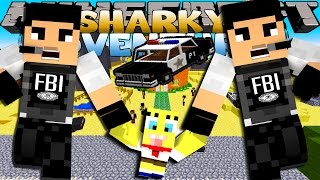 Minecraft Adventure - Sharky and Scuba Steve - SPONGEBOB GETS ARRESTED BY THE FBI!