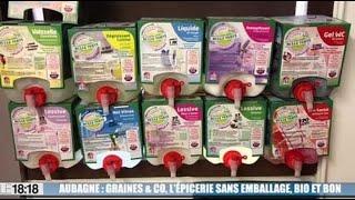 Aubagne : Graines & Co, l'épicerie sans emballage, bio et local