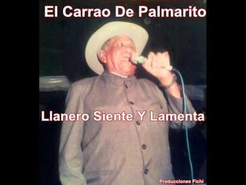 Juan De Los Santos Contreras. El Carrao De Palmarito - Llanero Siente Y Lamenta.