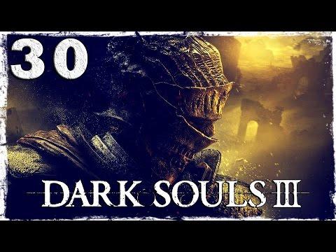 Смотреть прохождение игры Dark Souls 3. #30: Катакомбы. Боль...