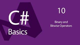 C# Programming Tutorials: Beginners 10 Binary and Bitwise Operators