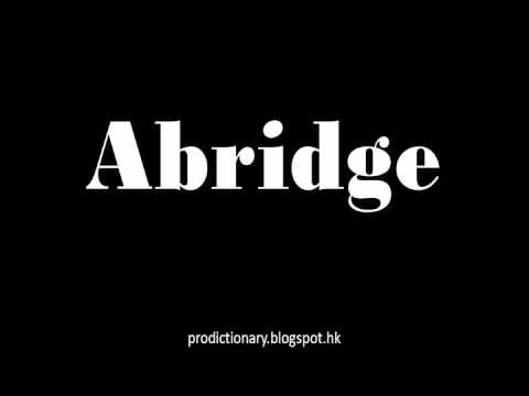 How to Pronounce Abridge Pro - Dictionary
