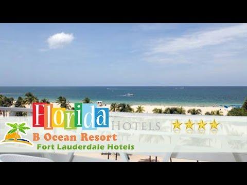 B Ocean Resort - Fort Lauderdale Hotels, Florida