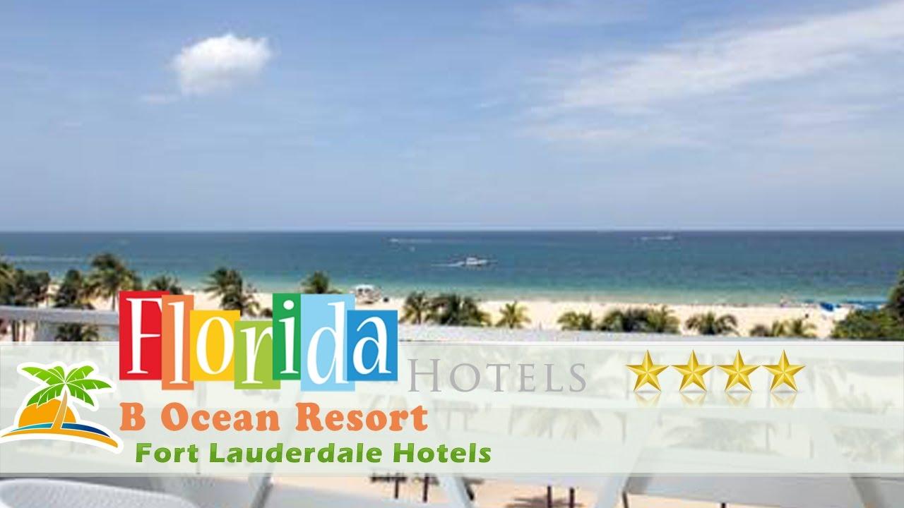 B Ocean Resort Fort Lauderdale Hotels Florida Youtube