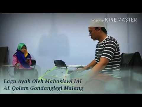 Lagu AYAH Latihan di Kampus IAI AL-QOLAM Gondanglegi Malang