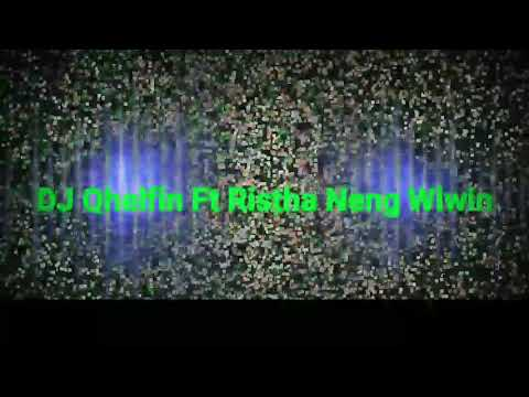 DJ QHELFIN Ft Ristha- NENG WIWIN ( AUDIO OFFICIAL 2018 Terbaru )