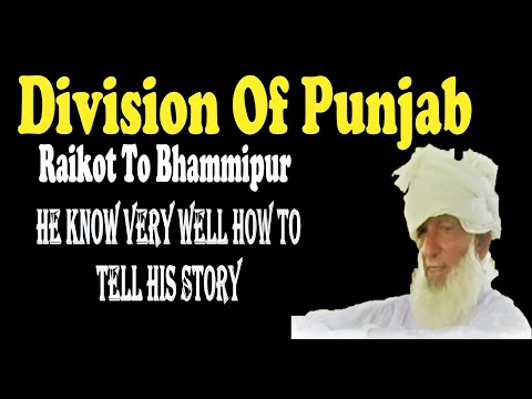 1947 PARTITION STORY OF kHUSHI MUHAMMAD FROM CHAK BHHAMMIPUR PUNJAB PAKISTAN