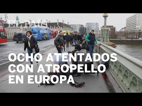 Los ocho atentados con atropello que ha sufrido Europa el último año | Internacional