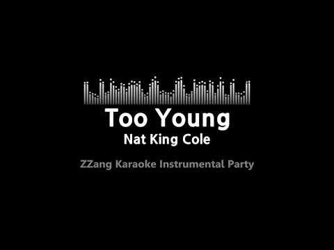 Nat King Cole-Too Young (Instrumental) [ZZang KARAOKE]