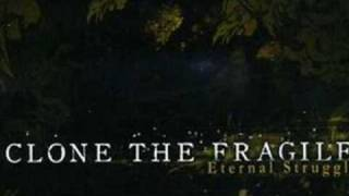 Watch Clone The Fragile Have You Ever video