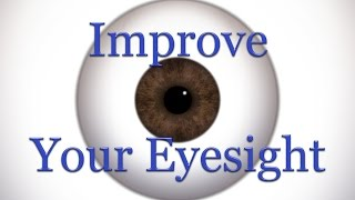 Improve Your Eyesight Naturally (Subliminal)