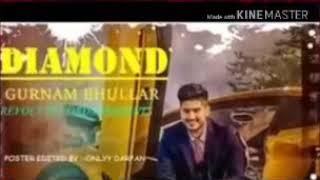 Super hit song of gurnam bhullar-DIAMOND ?????
