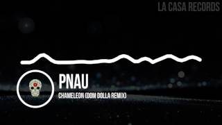 PNAU - Chameleon (Dom Dolla Remix)