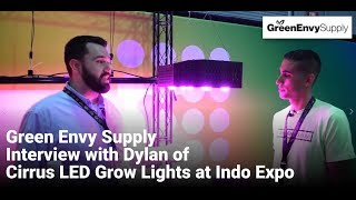 Green Envy Supply Interview with Dylan of Cirrus LED Grow Lights at Indo Expo