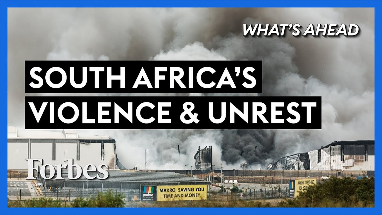 South African Violence And Deadly Unrest: Why We Should Be Worried   Steve Forbes   Forbes