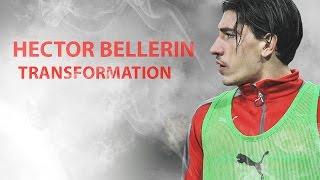 Hector Bellerin | The Transformation