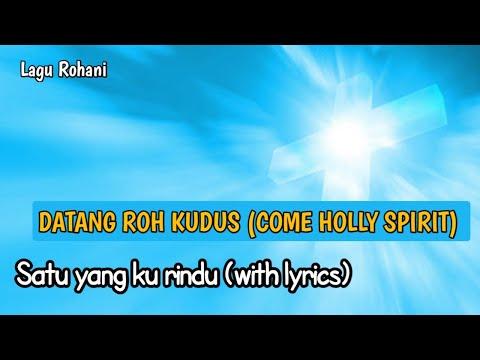 Datang Roh Kudus (come Holly Spirit)/ Satu Yang Kurindu Lirik / Lagu Rohani Sidney Mohede