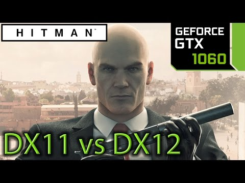 Hitman 2016: GTX 1060 - DX11 vs DX12