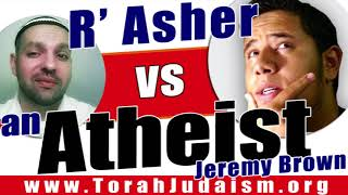 R' Asher Vs an Atheist