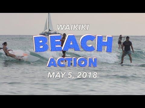 Waikiki Beach Action 5/5/2018 [4K]