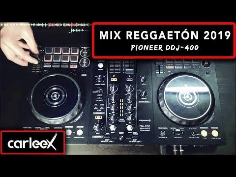 Mix Reggaetón 2019 | Pioneer DDJ-400 | CARLEEX