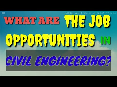 What are the job opportunities in civil engineering? What should be the approach of a Civil engineer