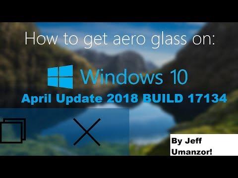 Aero glass windows 10 1803 April 2018 Update BUILD 17134 [En Español]