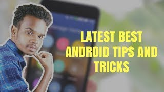 Android tips tricks : Latest Best Android tips and tricks 2018 | Hindi |